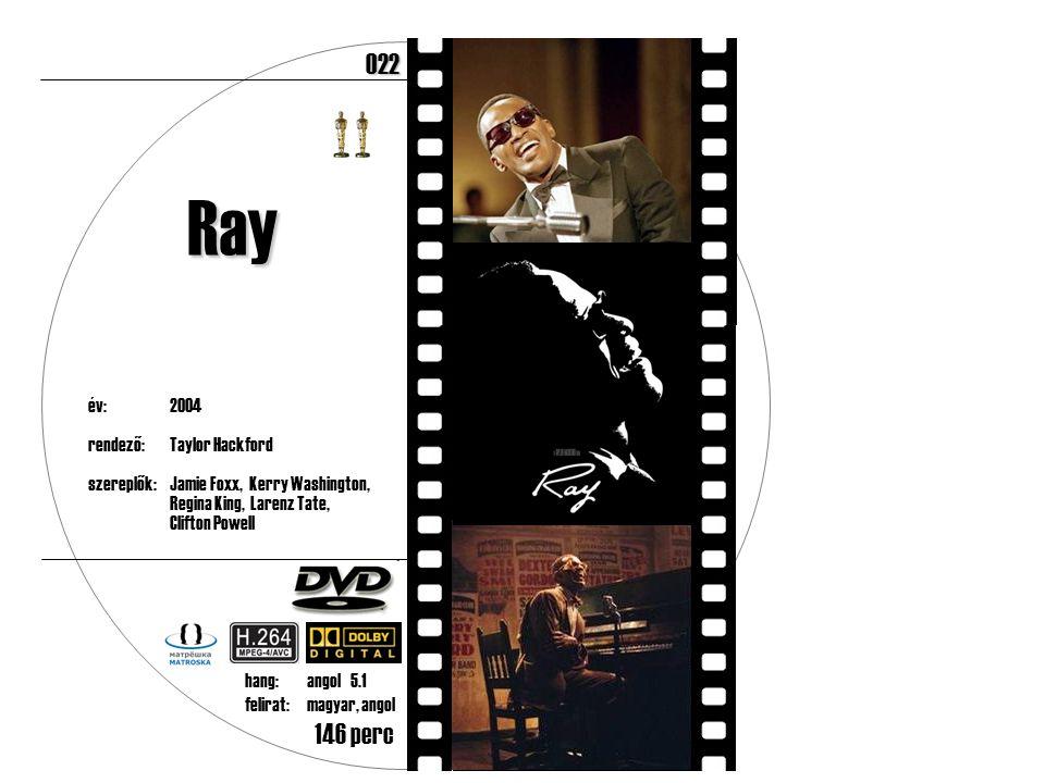 év:2004 rendező:Taylor Hackford szereplők:Jamie Foxx, Kerry Washington, Regina King, Larenz Tate, Clifton Powell 146 perc Ray hang:angol 5.1 felirat:m