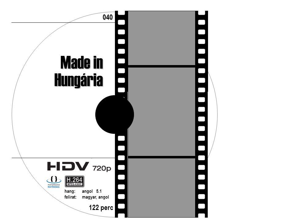 122 perc hang:angol 5.1 felirat:magyar, angol 040 Made in Hungária