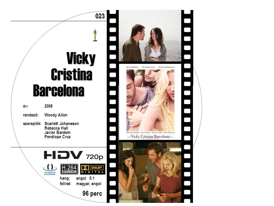 Vicky Cristina Cristina Barcelona Barcelona év:2008 rendező:Woody Allen szereplők:Scarlett Johansson Rebecca Hall Javier Bardem Penélope Cruz 96 perc hang:angol 5.1 felirat:magyar, angol 023