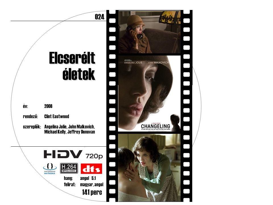 év:2008 rendező:Clint Eastwood szereplők:Angelina Jolie, John Malkovich, Michael Kelly, Jeffrey Donovan 141 perc Elcserélt életek hang:angol 5.1 felirat:magyar, angol 024