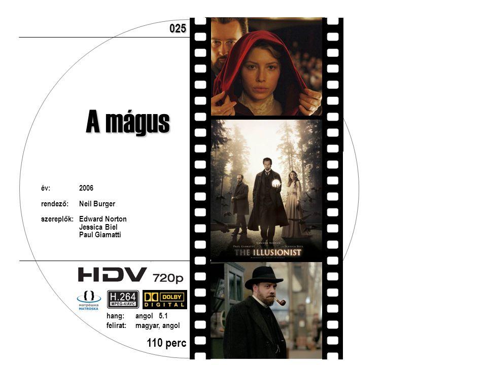 A mágus év:2006 rendező:Neil Burger szereplők:Edward Norton Jessica Biel Paul Giamatti 110 perc hang:angol 5.1 felirat:magyar, angol 025