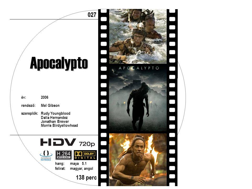 Apocalypto év:2006 rendező:Mel Gibson szereplők:Rudy Youngblood Dalia Hernandez Jonathan Brewer Morris Birdyellowhead 138 perc hang:maya 5.1 felirat:magyar, angol 027