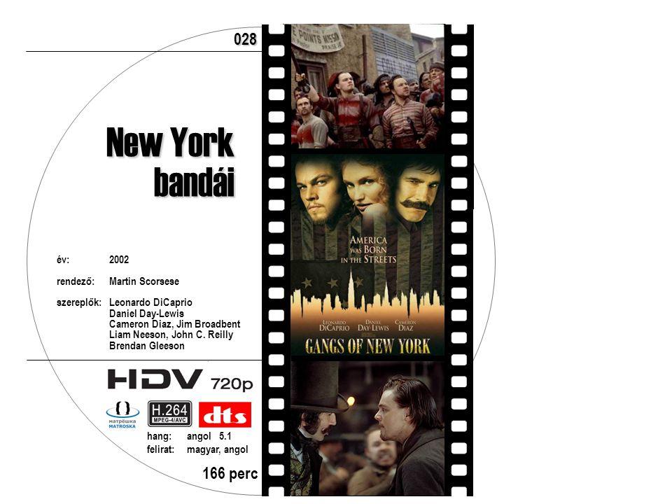 év:2002 rendező:Martin Scorsese szereplők:Leonardo DiCaprio Daniel Day-Lewis Cameron Diaz, Jim Broadbent Liam Neeson, John C. Reilly Brendan Gleeson 1