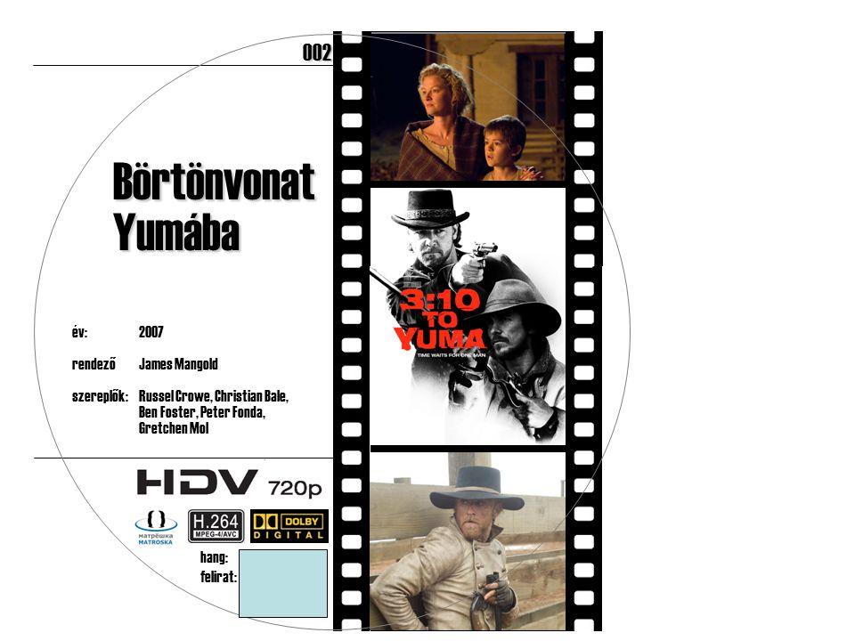 év:2007 rendezőJames Mangold szereplők:Russel Crowe, Christian Bale, Ben Foster, Peter Fonda, Gretchen Mol 182 perc BörtönvonatYumába hang:angol 5.1 felirat:magyar, angol 002
