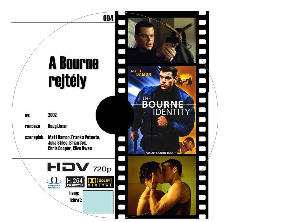 év:2002 rendezőDoug Liman szereplők:Matt Damon, Franka Potente, Julia Stiles, Brian Cox, Chris Cooper, Clive Owen 182 perc A Bourne rejtély hang:angol 5.1 felirat:magyar, angol 004