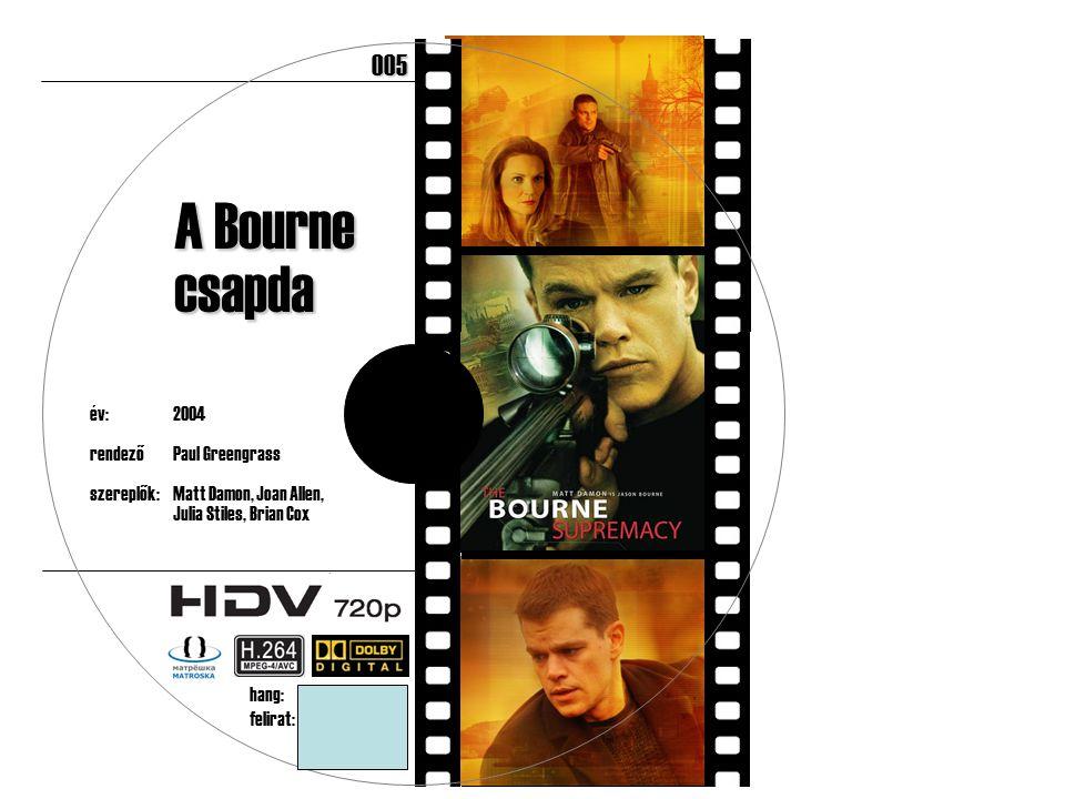 év:2004 rendezőPaul Greengrass szereplők:Matt Damon, Joan Allen, Julia Stiles, Brian Cox 182 perc A Bourne csapda hang:angol 5.1 felirat:magyar, angol 005