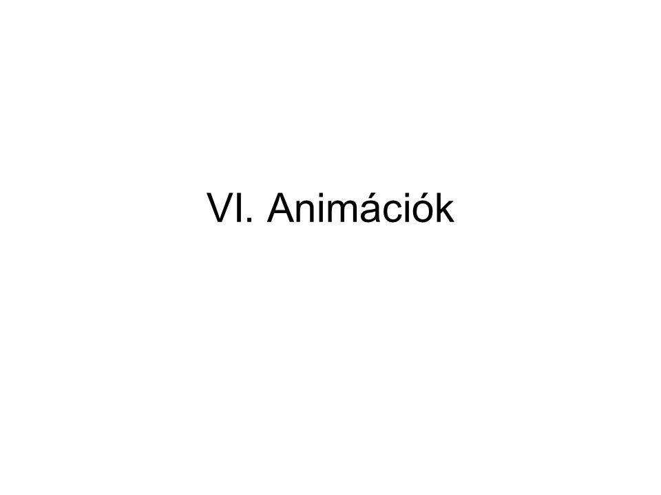 VI. Animációk
