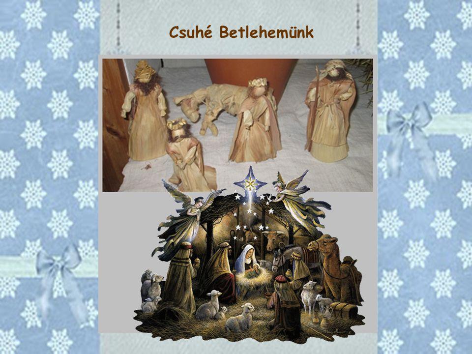 Csuhé Betlehemünk