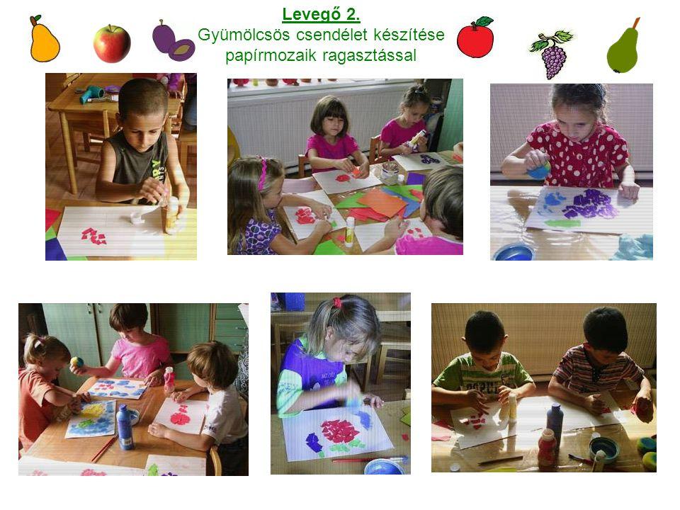 Levegő 2. Gyümölcsös csendélet készítése papírmozaik ragasztással