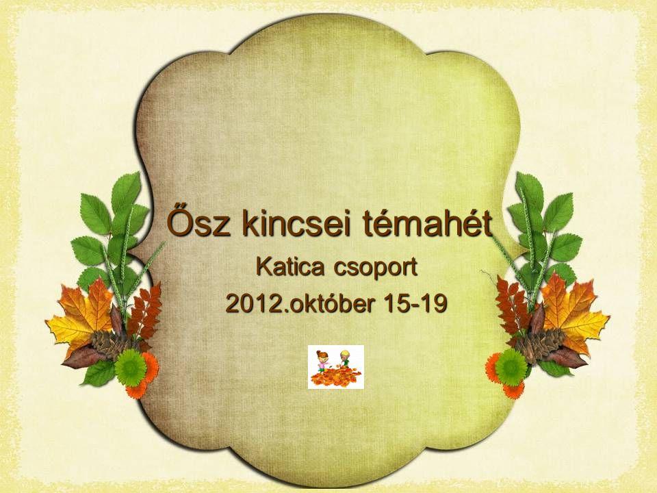 Ősz kincsei témahét Katica csoport 2012.október 15-19