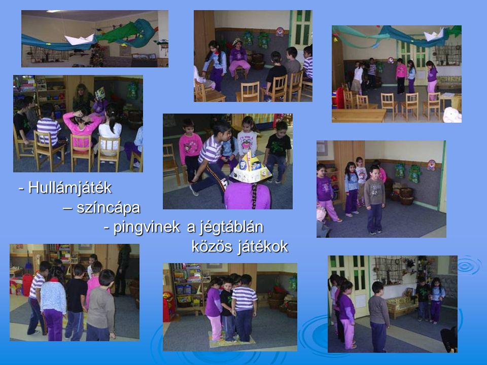 - Hullámjáték – színcápa – színcápa - pingvinek a jégtáblán - pingvinek a jégtáblán közös játékok közös játékok
