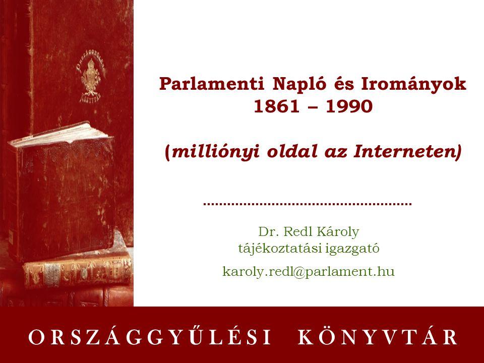 ORSZÁGGY Ű LÉSI KÖNYVTÁR Parlamenti Napló és Irományok 2 Hogyan kezdődött.