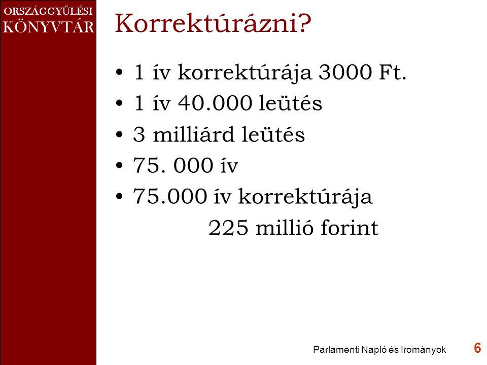ORSZÁGGY Ű LÉSI KÖNYVTÁR Korrektúrázni. 1 ív korrektúrája 3000 Ft.
