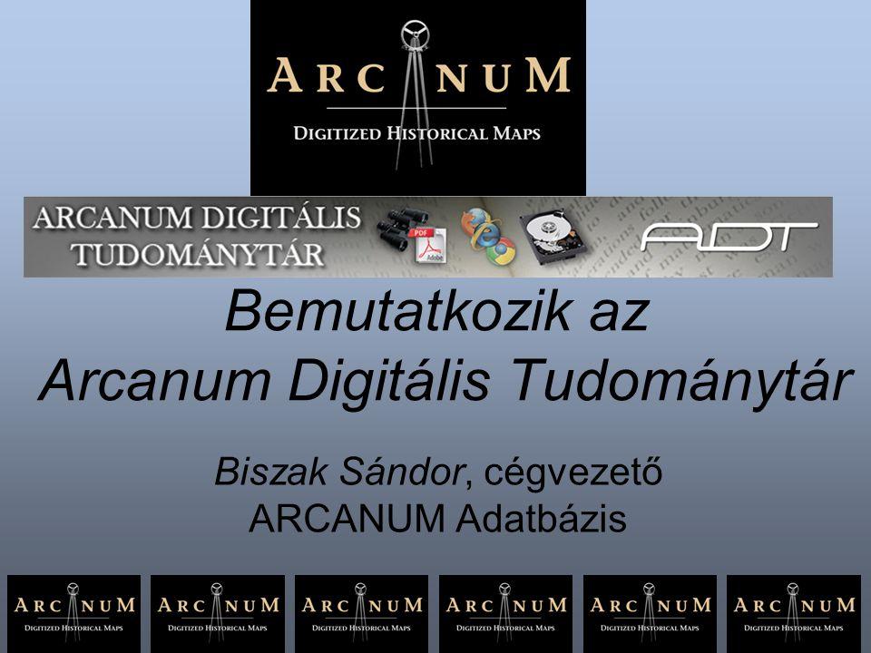 Bemutatkozik az Arcanum Digitális Tudománytár Biszak Sándor, cégvezető ARCANUM Adatbázis