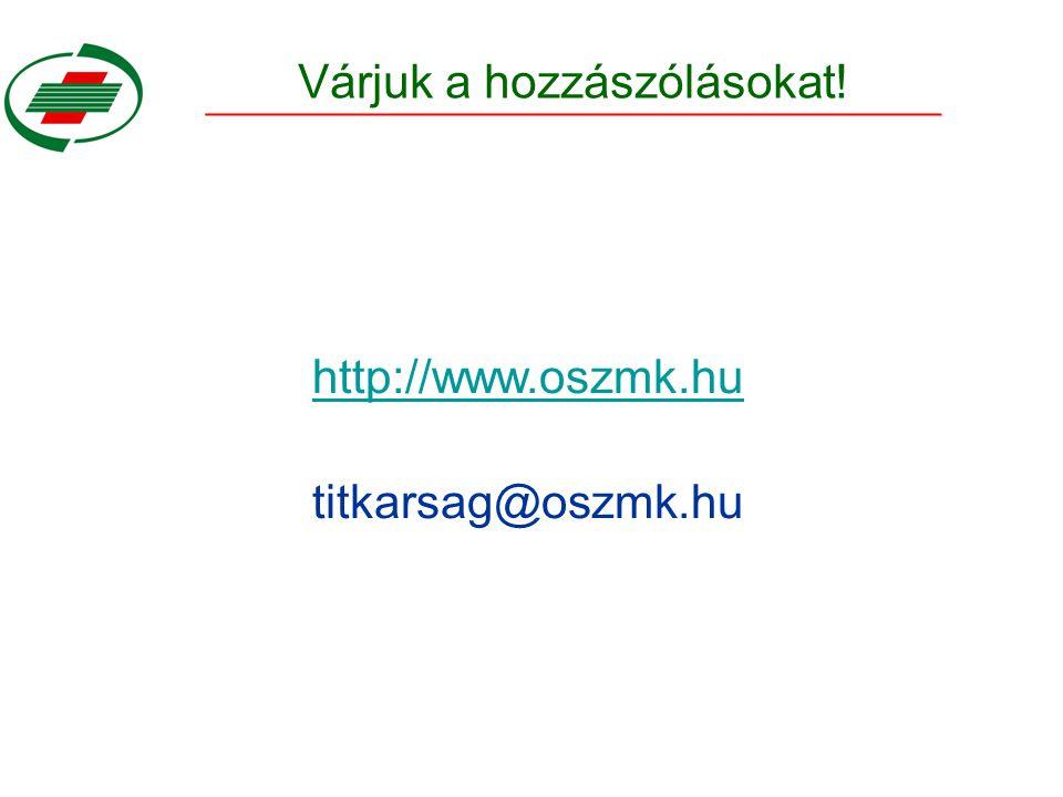 Várjuk a hozzászólásokat! http://www.oszmk.hu titkarsag@oszmk.hu