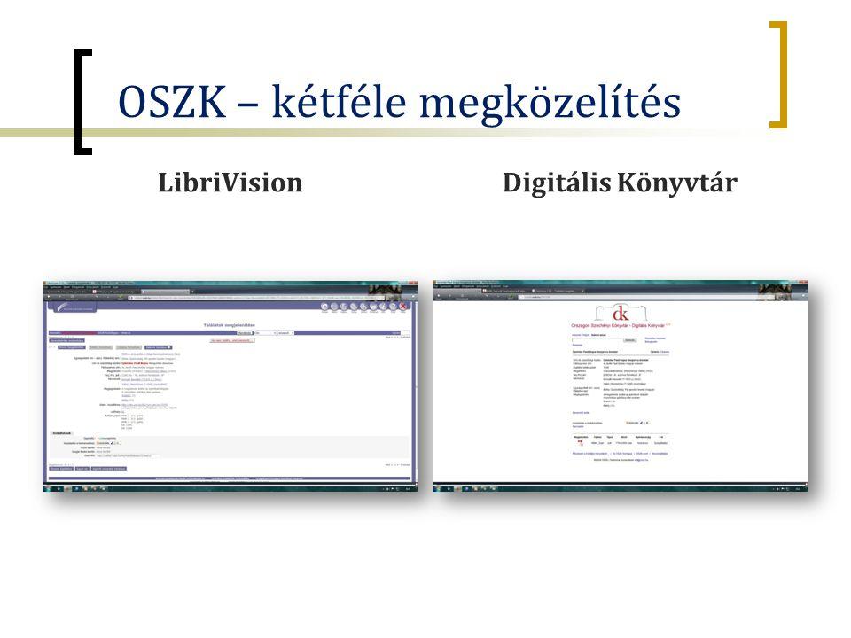 OSZK – kétféle megközelítés LibriVisionDigitális Könyvtár