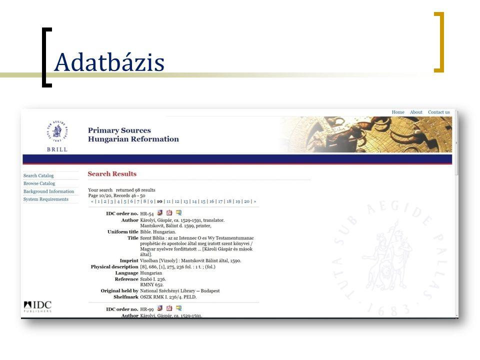 Más kutatási programok  Lectio – régi magyarországi olvasók  MOKKA-R – régi nyomtatványok Magyarországon  RPHA – régi magyar vers repertóriuma