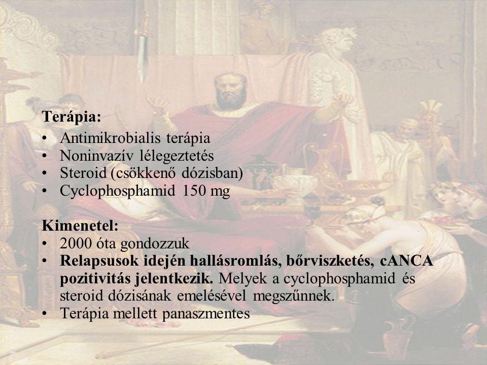Terápia: Antimikrobialis terápia Noninvazív lélegeztetés Steroid (csökkenő dózisban) Cyclophosphamid 150 mg Kimenetel: 2000 óta gondozzuk Relapsusok idején hallásromlás, bőrviszketés, cANCA pozitivitás jelentkezik.