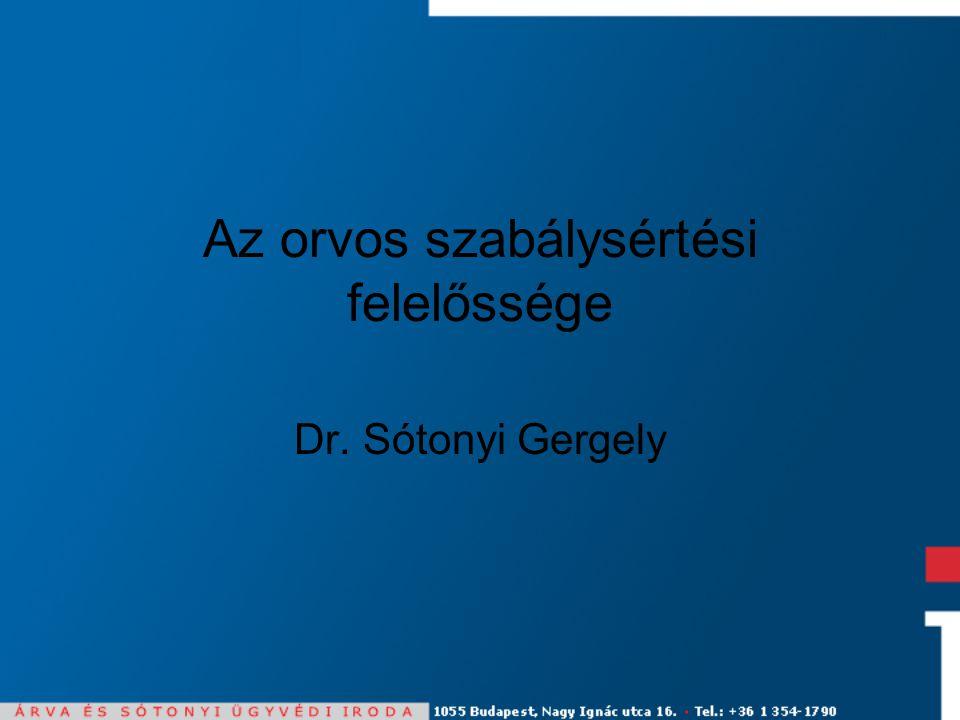 Az orvos szabálysértési felelőssége Dr. Sótonyi Gergely