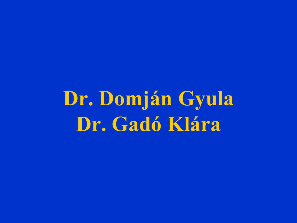 Dr. Domján Gyula Dr. Gadó Klára