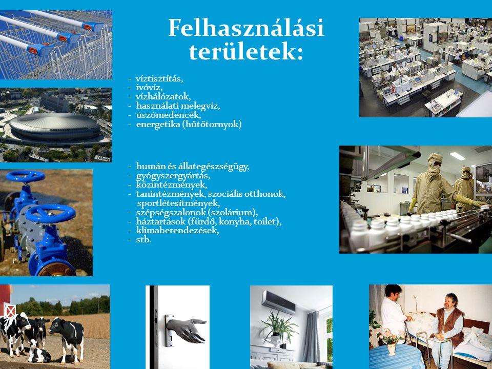 Felhasználási területek: - víztisztítás, - ivóvíz, - vízhálózatok, - használati melegvíz, - úszómedencék, - energetika (hűtőtornyok) - humán és állate