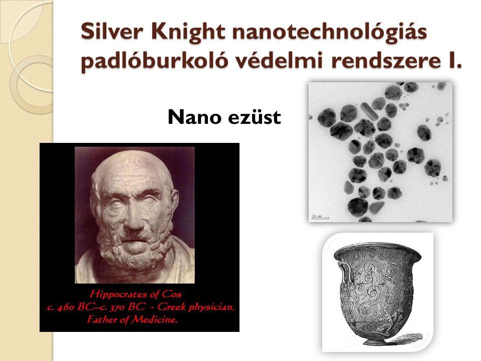 Silver Knight nanotechnológiás padlóburkoló védelmi rendszere I. Nano ezüst