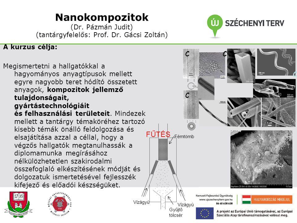 Nano-felbontású méréstechnika II. (tantárgyfelelős: Dr. Baumli Péter) A kurzus célja: Bemutatni azokat a mikroszkópos módszereket, melyeknek az elméle