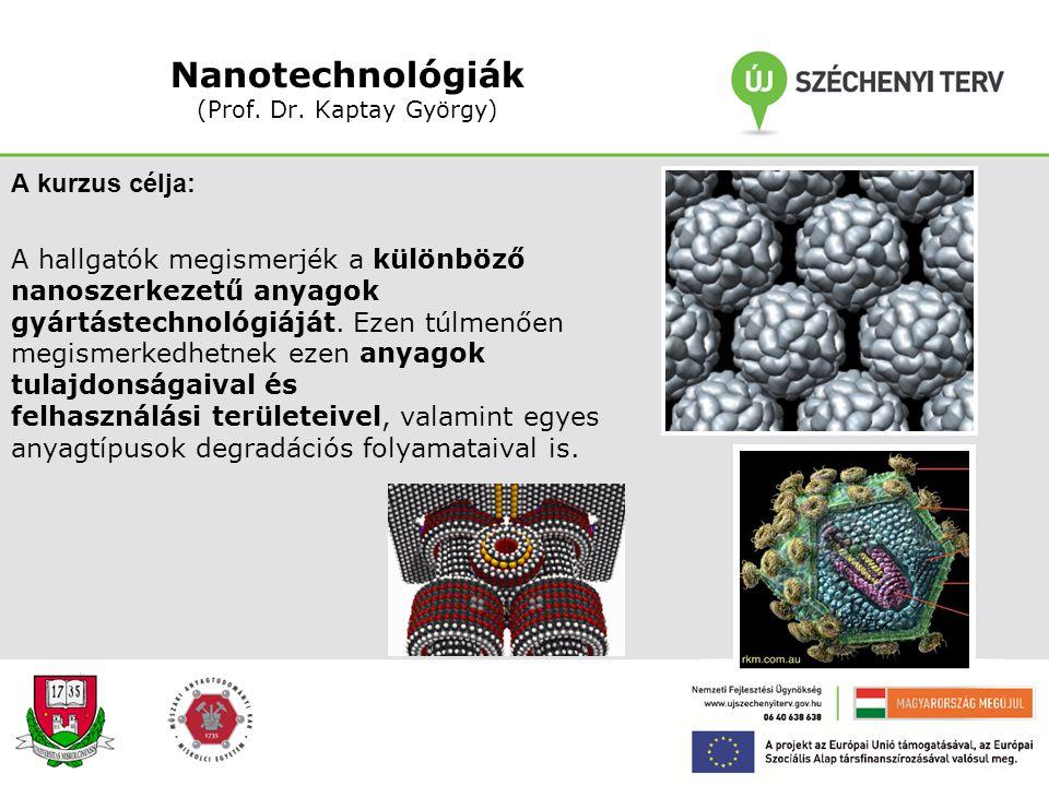 Nanometrológia II. (tantárgyfelelős: Dr. Baumli Péter) A kurzus célja: Bemutatni azokat a magasabb színtő mikroszkópos módszereket, melyeknek az elmél