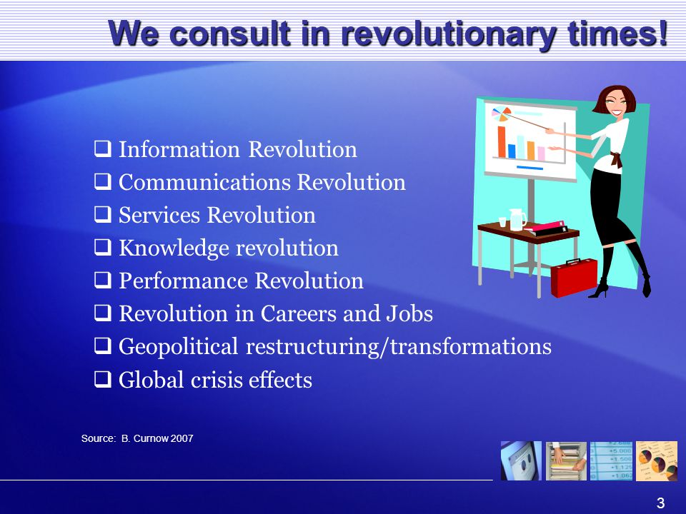3 We consult in revolutionary times.
