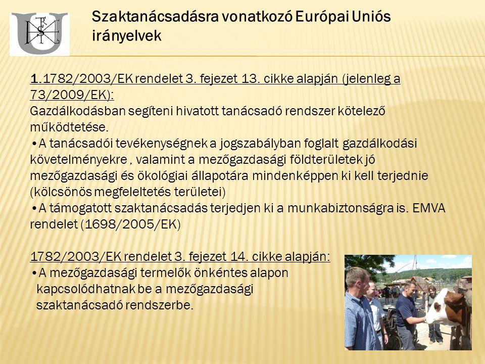 Szaktanácsadásra vonatkozó Európai Uniós irányelvek 1.1782/2003/EK rendelet 3.