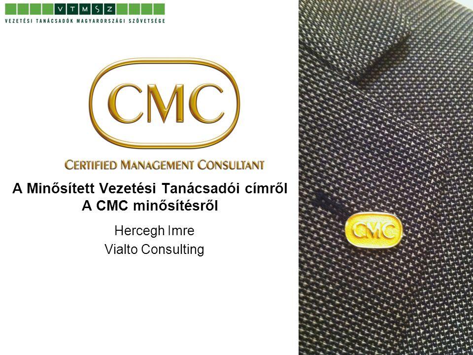 1. oldal A Minősített Vezetési Tanácsadói címről A CMC minősítésről Hercegh Imre Vialto Consulting