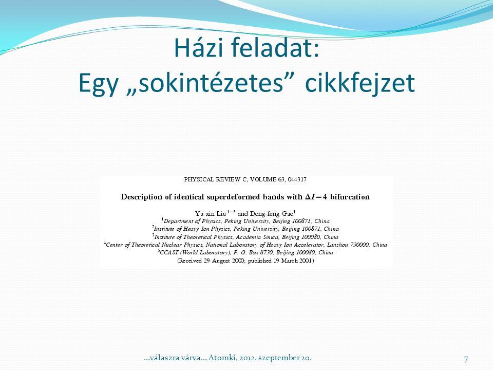 A részecskefizika szerepe  Az Atomki produktumában egyre nagyobb szerepet játszanak a részecskefizikai publikációk [39., 41.
