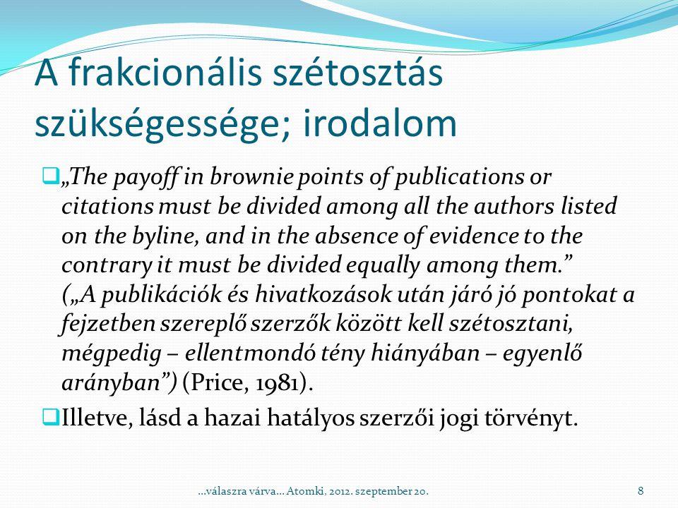 A frakcionális szétosztás szükségessége; hazai előjelek  A sokszerzős publikációk tömeges megjelenése.