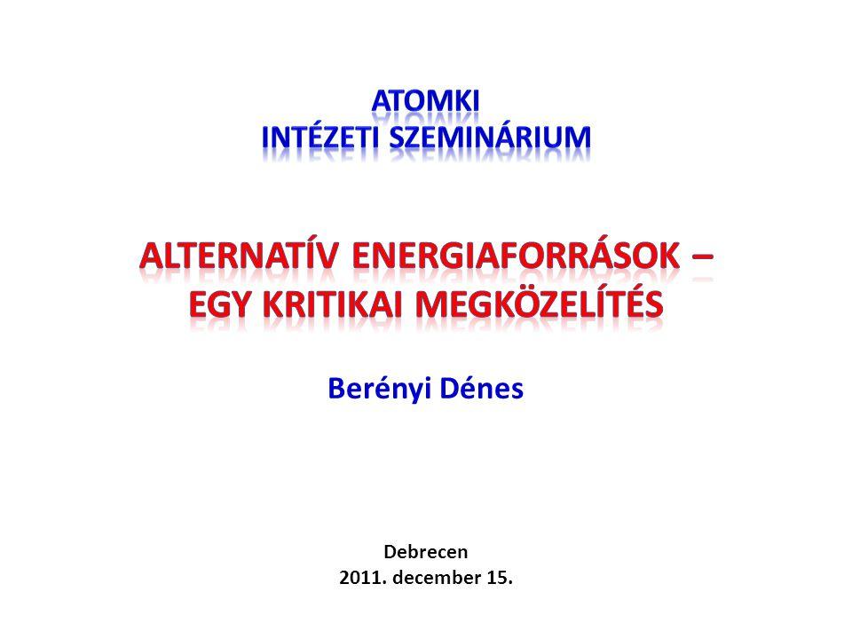 """Alternatív energiaforrások – egy kritikai megközelítés Vázlat 1.Túlzott optimizmus 2.Megújuló források megítélése a realitások fényében 3.""""Transzfer megoldások 4.Egyéb megfontolások 5.Következtetések 2"""