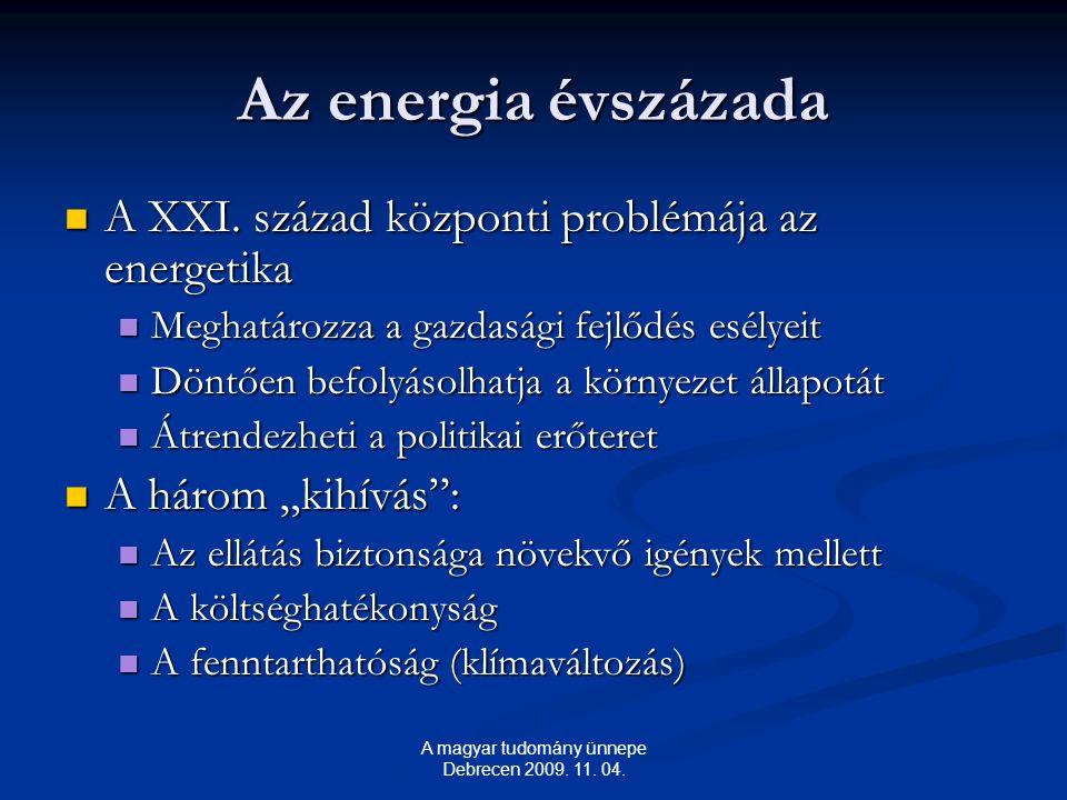 Az energia évszázada A XXI.század központi problémája az energetika A XXI.