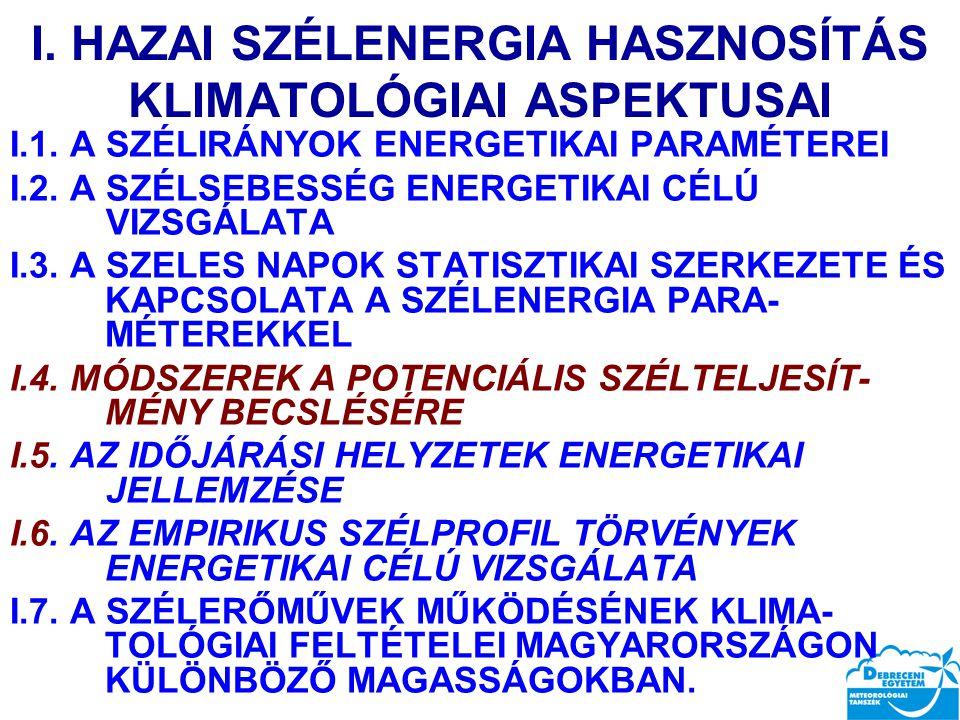 I. HAZAI SZÉLENERGIA HASZNOSÍTÁS KLIMATOLÓGIAI ASPEKTUSAI I.1.