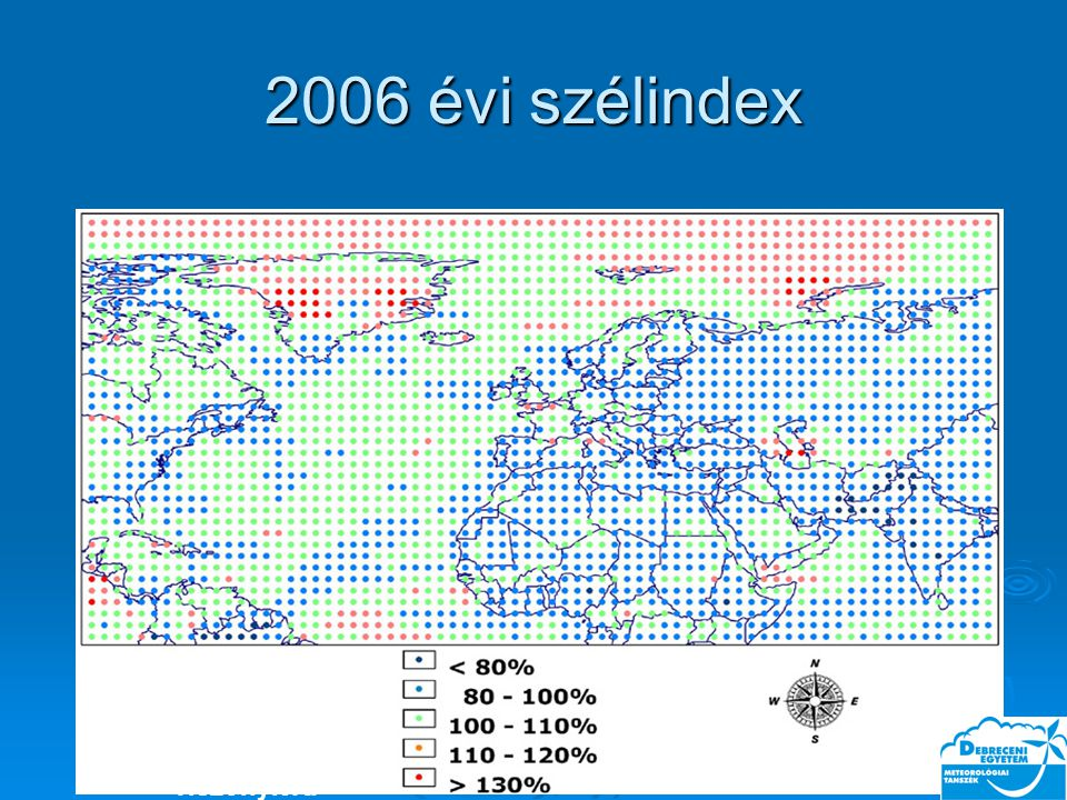 2006 évi szélindex 2006 évi szélindex 1956- 2005 évi átlaghoz viszonyítva