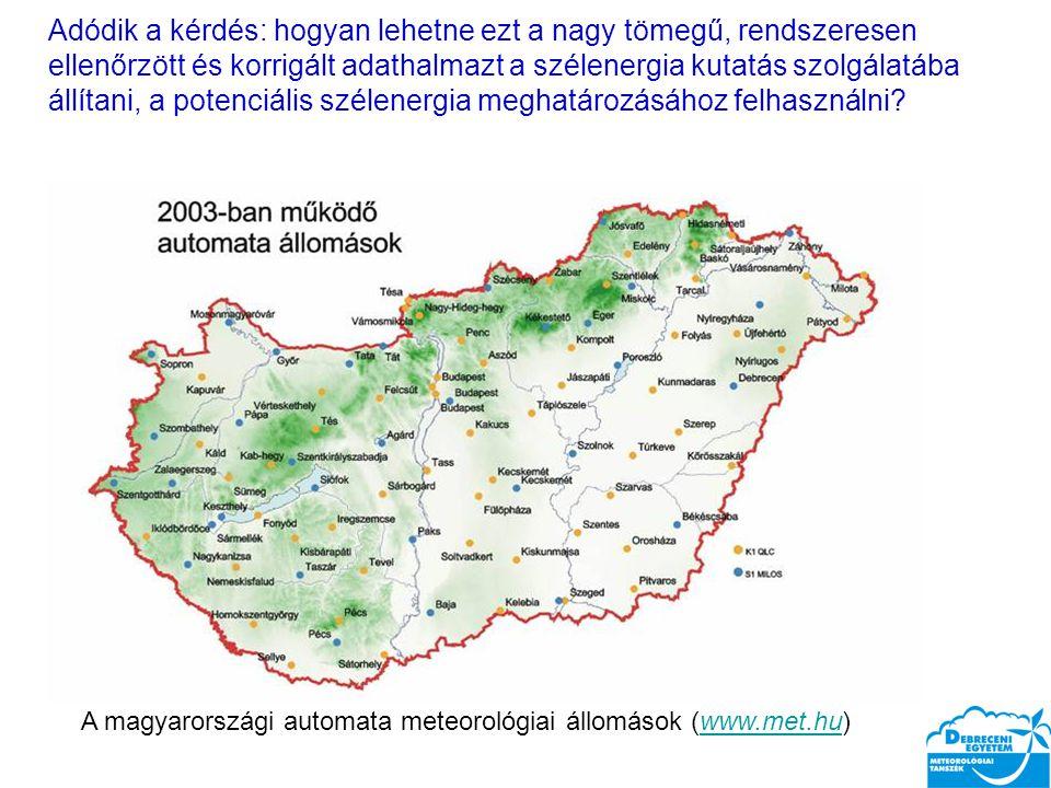 Célkitűzés  A Magyarországon rendelkezésre álló szélenergia-potenciál jellegzetességeit az északi negyed gömb más térségeinek szélviszonyaival összehasonlítva mutassuk be (térbeli, időbeli különbségek)  Szélklimatológiai információkkal segítsük a szél energiájának minél szélesebb körű hasznosítását rövid-, közép-, és hosszú távon.