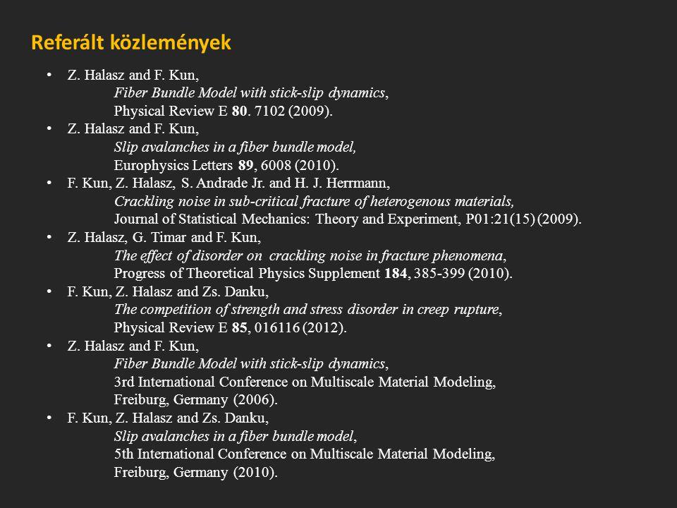 Z.Halasz and F. Kun, Fiber Bundle Model with stick-slip dynamics, Physical Review E 80.