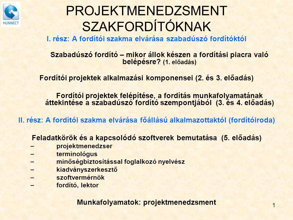 I.rész: A fordítói szakma elvárásai szabadúszó fordítóktól (2.