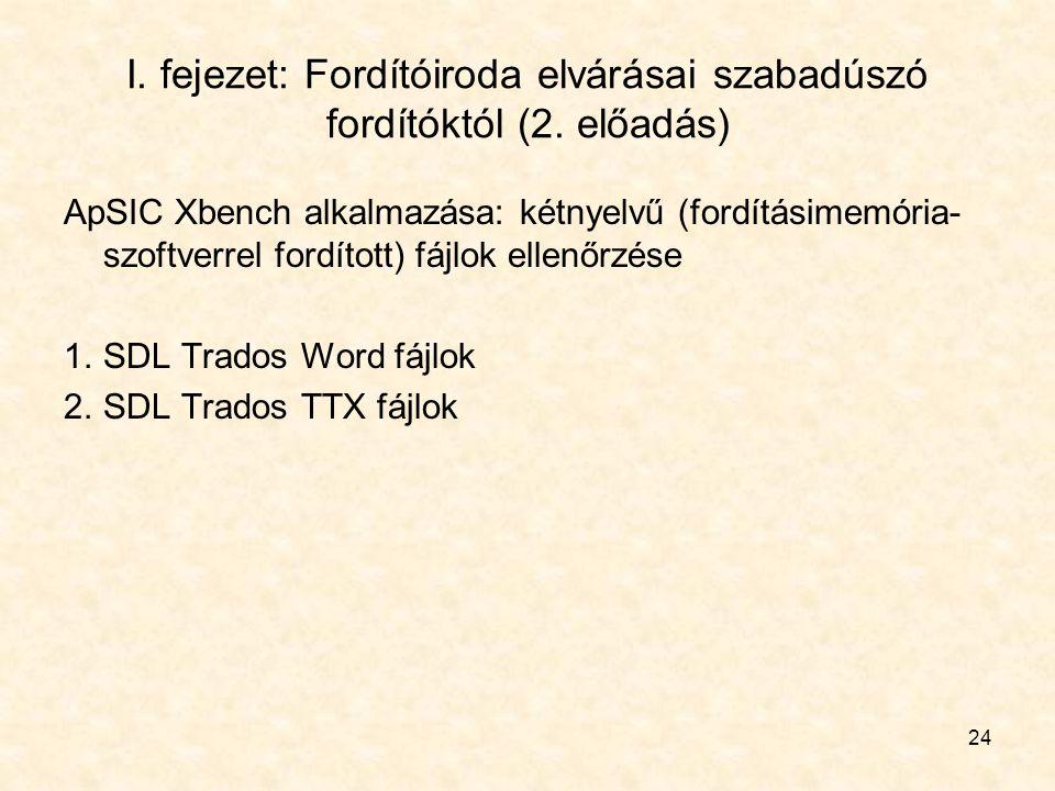 I. fejezet: Fordítóiroda elvárásai szabadúszó fordítóktól (2. előadás) ApSIC Xbench alkalmazása: kétnyelvű (fordításimemória- szoftverrel fordított) f