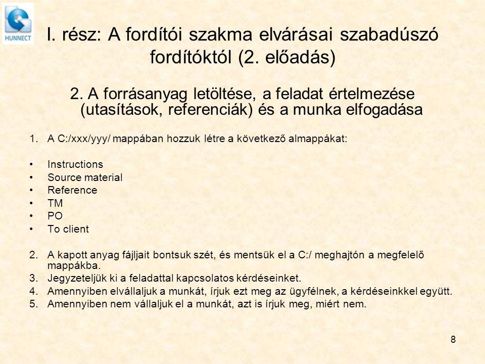 9 I.rész: A fordítói szakma elvárásai szabadúszó fordítóktól (2.