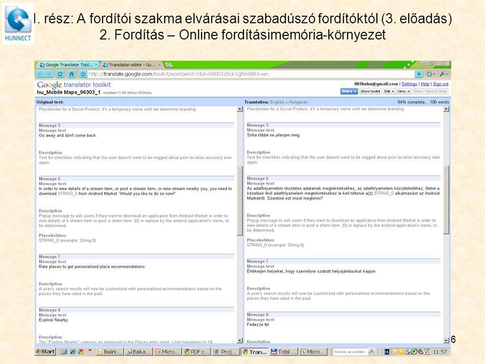 6 I. rész: A fordítói szakma elvárásai szabadúszó fordítóktól (3. előadás) 2. Fordítás – Online fordításimemória-környezet