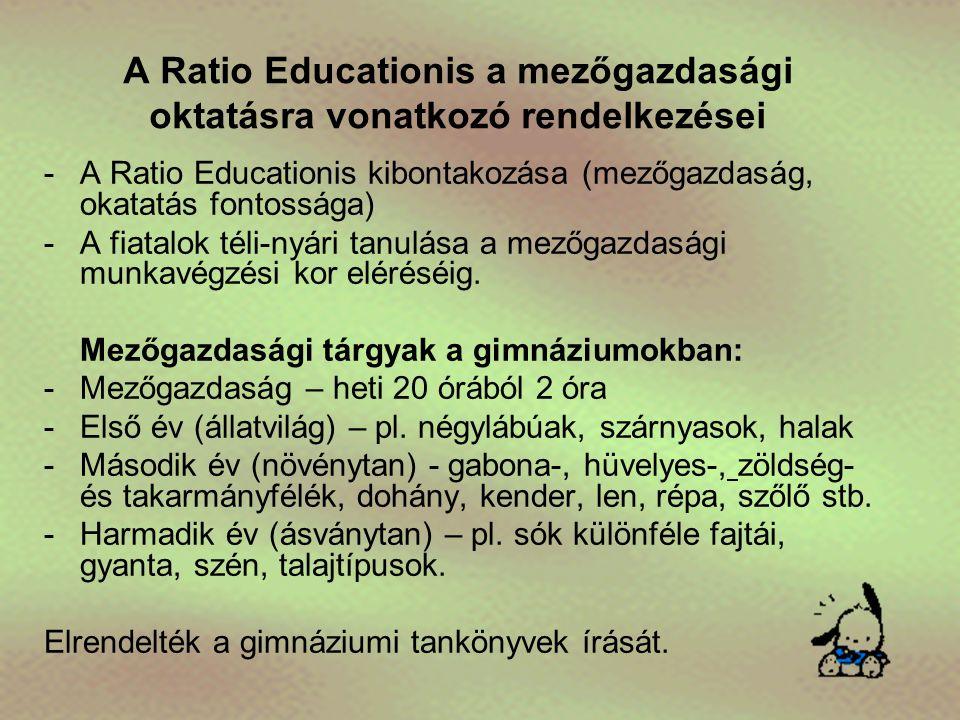 A Ratio Educationis a mezőgazdasági oktatásra vonatkozó rendelkezései -A-A Ratio Educationis kibontakozása (mezőgazdaság, okatatás fontossága) -A-A fi
