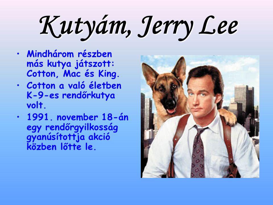 Kutyám, Jerry Lee Mindhárom részben más kutya játszott: Cotton, Mac és King.