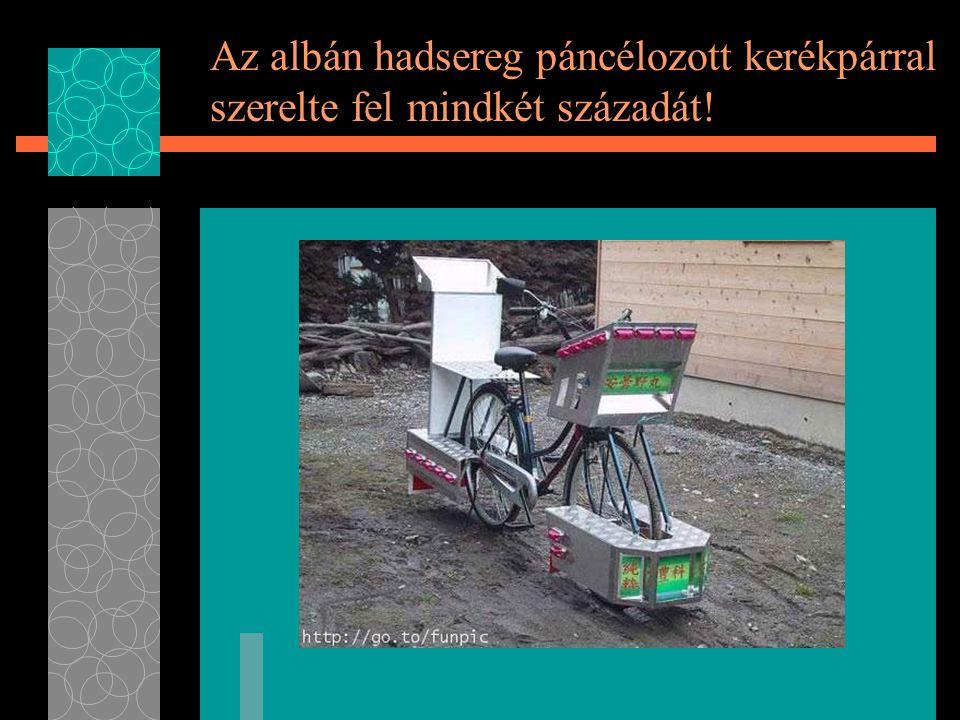 Az albán hadsereg páncélozott kerékpárral szerelte fel mindkét századát!
