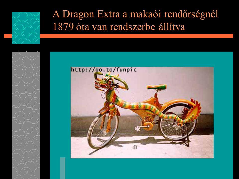 A Dragon Extra a makaói rendőrségnél 1879 óta van rendszerbe állítva
