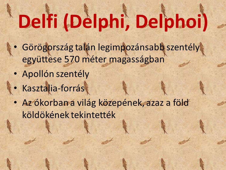 Delfi (Delphi, Delphoi) Görögország talán legimpozánsabb szentély együttese 570 méter magasságban Apollón szentély Kasztalia-forrás Az ókorban a világ közepének, azaz a föld köldökének tekintették