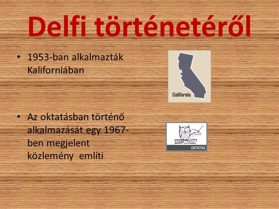 Delfi variánsok Linstone és Turoff úgynevezett politika Delfi eljárása 1975- ben Klasszikus Delfi eljárás  a szakértők adatokból és tényekből vonnak le következtetéseket Politikai Delfi  szakértők nagy hányadát maguk a döntéshozó pozícióban lévő szakemberek alkotják