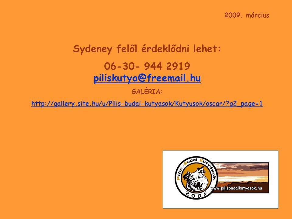 Sydeney felől érdeklődni lehet: 06-30- 944 2919 piliskutya@freemail.hu piliskutya@freemail.hu GALÉRIA: http://gallery.site.hu/u/Pilis-budai-kutyasok/K